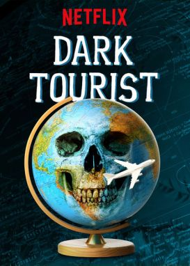 Dark Tourist (2018-) (Säsong 1)